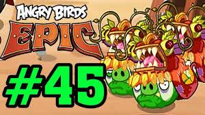 ANGRY BIRDS EPIC - CHIM ĐIÊN NỔI GIẬN - LỢN MÚA SƯ TỬ #45 - YouTube