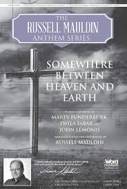 Somewhere Between Heaven and Earth: SATB Choral Octavo: John Lemonis