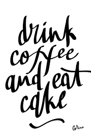 quotes about cake and coffee quotes