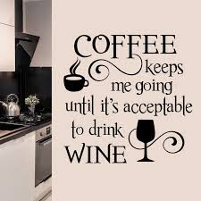 Coffee Drink Wine Quote Coffee Decal Kitchen Wall Decor Etsy