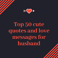 top cute quotes and love messages for husband ▷ ng