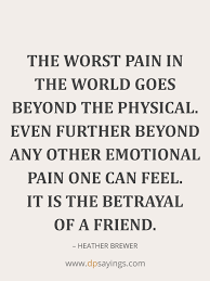 betrayal quotes and sayings on friendship and love dp sayings