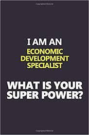 i am an economic development specialist what is your super power
