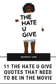 the hate u give quotes that need to be in the movie book riot