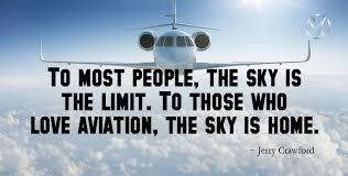 to most people the sky is the limit to those who love aviation