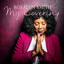 My Covering by Rosalyn Smith on Amazon Music - Amazon.com