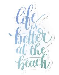 Life Is Better At The Beach Sticker Blue Ws1593 Tillys