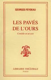 Livre : Les Pavés de l'ours, le livre de Georges Feydeau - Libr ...