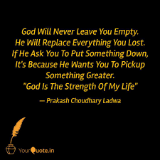 god will never leave you quotes writings by prakash