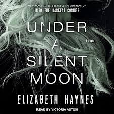 Amazon.com: Under a Silent Moon: Detective Inspector Louisa Smith Series,  Book 1 (Audible Audio Edition): Elizabeth Haynes, Victoria Aston, Tantor  Audio: Audible Audiobooks