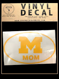 Michigan Mom U Of M Logo Car Decal Sticker Made In The Mitten