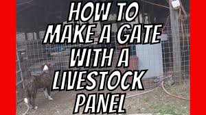 Aldermanfarms Quick Tip How To Make A Gate With A Cattle Panel Youtube
