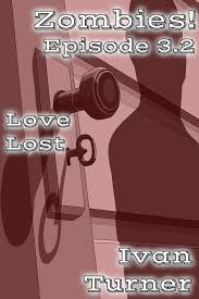 Read Zombies! Episode 3.2: Love Lost Online by Ivan Turner   Books   Free  30-day Trial   Scribd