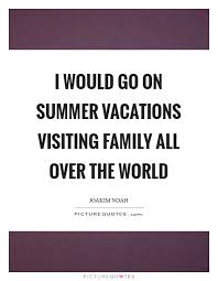 family vacations quotes sayings family vacations picture quotes