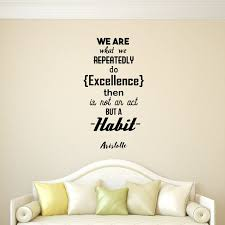 Amazon Com We Are What We Repeatedly Do Excellence Then Is Not An Act But A Habit Aristotle Inspirational Life Quotes Wall Art Decal 33 X 18 Decoration Wall Art