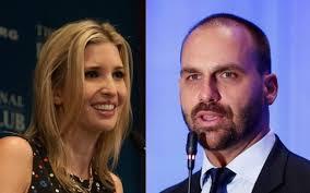Imprensa internacional compara Eduardo Bolsonaro a Ivanka Trump ...