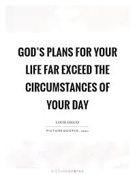 god s plans for your life far exceed the circumstances of your