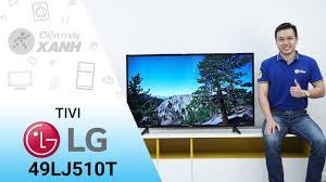 Tivi LG 49 inch 49LJ510: cơn gió mới từ hãng LG • Điện máy XANH - YouTube
