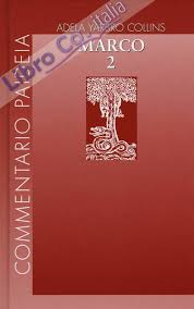 9788839409409 Yarbro Collins Adela 2019 - Vangelo di Marco. Vol. 2 -  LibroCo.it