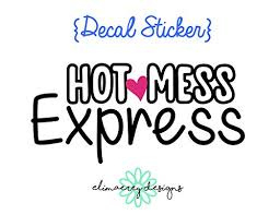 Amazon Com Elimaerey Designs Hot Mess Express Decal Sticker Laptop Tumbler Car Or Truck Window Etc Handmade