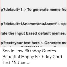 p default to generate mefro p default anu sex f spi