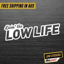 Livin The Low Life Jdm Car Sticker Decal Jdm Prostreet