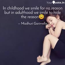 in childhood we smile for quotes writings by madhuri