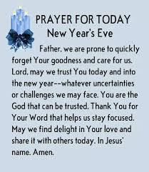new year s eve prayer prayer for today new years prayer