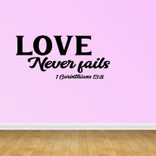 Wall Decal Quote Love Never Fails 1 Corinthians 13 8 Vinyl Sticker Home Decor Pc568 Walmart Com Walmart Com