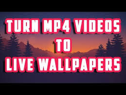 mp4 videos to animated live wallpaper