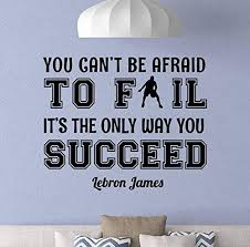 Amazon Com Lebron James Wall Vinyl Decal You Can T Be Afraid To Fail Quote Sign Boy Room Poster Basketball Wall Art Decor Sticker Home Art Decoration Teen Room Mural Removable Vinyl Sticker Print
