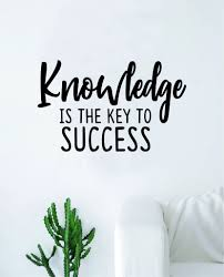 Knowledge Is The Key To Success Wall Decal Sticker Vinyl Art Bedroom L Boop Decals