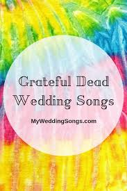 grateful dead wedding songs to add a touch of grey to your special day