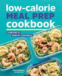 Low-Calorie Meal Prep Cookbook: 75 ...
