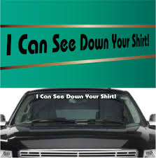 I Can See Down Your Shirt Funny Windshield Decals Topchoicedecals