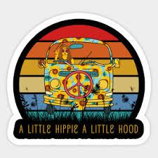 A Little Hippie A Little Hood A Little Hippie A Little Hood Sticker Teepublic