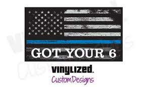 Got Your 6 Six Back The Thin Blue Line Vinyl Decal Distressed Flag Tbl Police 2 25 Picclick