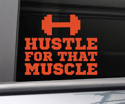 Amazon Com Nashville Decals Hustle For That Muscle Gym Fitness Vinyl Decal Laptop Car Truck Bumper Window Sticker 6 5 X 5 5 Orange Automotive