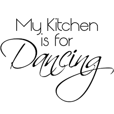 My Kitchen Is For Dancing Quote Wall Sticker Decal World Of Wall Stickers