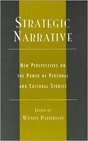 Strategic Narrative: New Perspectives on the Power of Personal and Cultural  Stories: Amazon.co.uk: Patterson, Wendy: 9780739103708: Books