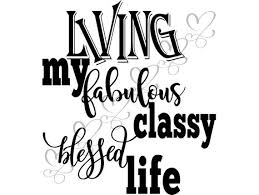 living my best blessed happy life grateful quotes loving life