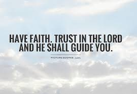 have faith trust in the lord and he shall guide you picture quotes