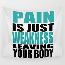 Pain Is Just Weakness Leaving The Body Inspirational Fitness Quote Wall Tapestry By Creativeideaz Society6