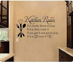 Amazon Com 24 Kitchen Rules If It Smells Throw It Away If It Is Dirty Wash It Get It Out Put Away If On Turn Off Wall Decal Sticker Art Mural Home Decor