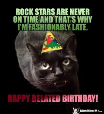 belated happy birthday jokes funny late b day greetings pg of