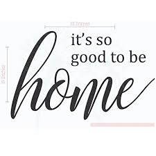 It S So Good To Be Home Family Wall Sticker Vinyl Lettering Decals Kitchen Home Decor Quote 23x15 Inch Black Walmart Com Walmart Com