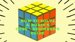how to solve a rubik s cube beginner