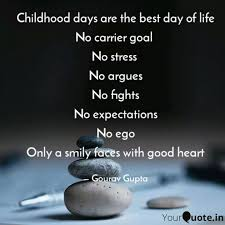 childhood days are the be quotes writings by gourav gupta