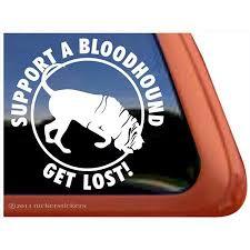 Support A Bloodhound Get Lost High Quality Adhesive Vinyl Dog Window Decal Walmart Com Walmart Com