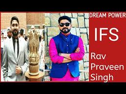 IFS Officer Rav Praveen Singh - YouTube